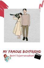 My Famous Boyfriend by putrifjrmdhni