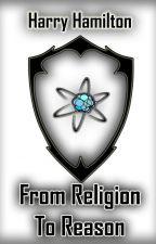 From Religion To Reason by Harry_Hamilton