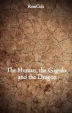 The Human, the Gigolo, and the Dragon by ReniColi