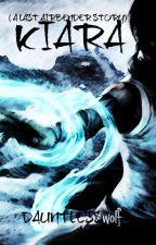 Kiara (a last airbender story) by DAUNTLESSwolf