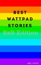 Best Wattpad Stories BxB Edition by JaenUnicorn