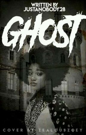Ghost [On Hold] by JustaNobody28