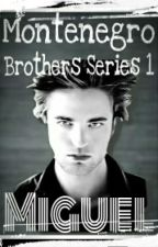 Montenegro Brothers Series 1 - MIGUEL by theneeks