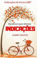 INDICAÇÕES -De leitores para leitores by gabrisantos123