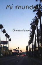 Mi mundo by Dreamsleaves