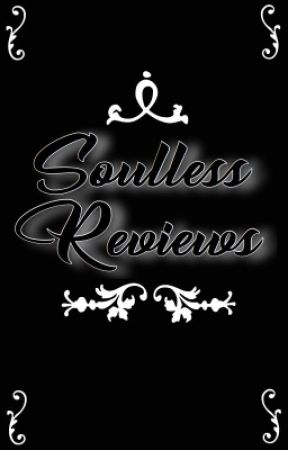 Soulless Reviews [OPEN] by soullessliving