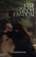 One Shots » Multifandom (pedidos Cerrados) by ItsAdrianaGomez