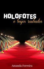 Holofotes e Beijos Roubados by amandaf35