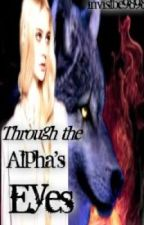 Through the Alpha's eyes by invisible9898