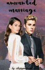 UNWANTED MARRIAGE/with Justin Bieber by sleepyandmind_