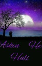 AŞKIN HER HALİ(Tamamlandı)  by Aysenurak4