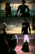 Why Did You Leave? (A Star Wars Shortstory) by Elvenjediofnarnia17