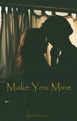 Make You Mine by quietlava