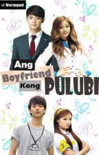 Ang Boyfriend Kong Pulubi (Completed)[EDITING] by WormPad