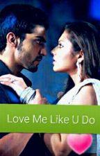 Love Me Like U Do by Keepdreaminglife