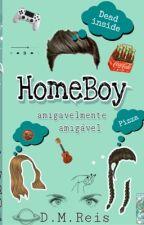 Homeboy - amigavelmente amigável (livro 1). by AntonellaBridgerton