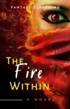 The Fire Within by fantastic_pudding