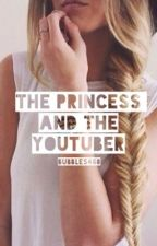 The Princess and The Youtuber (A MlgHwnt FanFic) by bubbles468