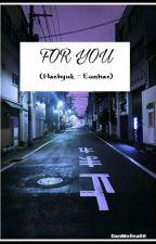 FOR YOU (Haehyuk - Eunhae) one shots by DanMolina56