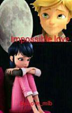Impossible love - Adrienette (vampire story) rewrite by Love_mlb