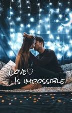 Love Is Impossible by antonella025