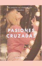 Pasiones Cruzadas by sophie331