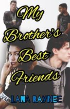 My Brother's Best Friends by lanaraynee