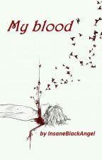 My blood (Moja krv) SK by InsaneBlackAngel