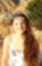 Le carnet noir de Maupas by emmafli2