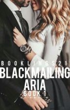 Blackmailing Aria Original Version by booklings21