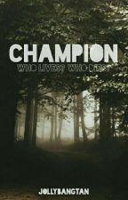 Champion (ON HOLD) by jollybangtan