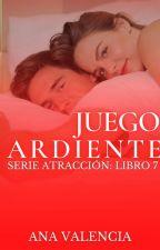 Un juego ardiente.(+21)[Saga Hijos Fuera De Serie] Libro 1 by anavalencia2307