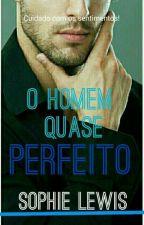 O homem quase perfeito - Imperfeitos II by Sopphiieeloulou