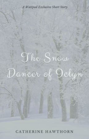 The Snow Dancer of Iclyn by CatherineHawthorn