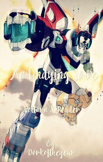 An Undying Love Voltron X Reader - ~Sun realities~ - Wattpad
