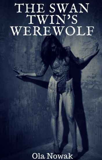 The Swan Twin's Werewolf