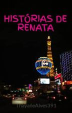 HISTÓRIAS DE RENATA by Thayanegrey