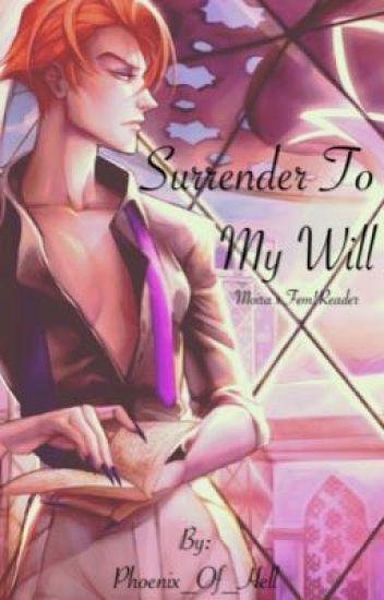 Surrender to My Will(Moira x Fem!Reader) - Azrael - Wattpad