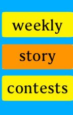 Weekly Story Contests by WeeklyStoryContests
