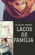 Laços De Família  by EllenRibeiro878