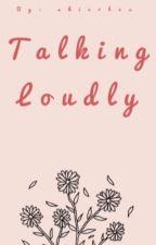 Talking Loudly by skierbex