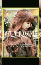FAKE NERD GIRLS by Wliyablota