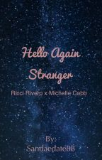Hello, Again Stranger ( Ricci Rivero x Michelle Cobb Fan Fiction) by sandaedate88