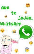 Que te jodan, WhatsApp by Marcelinne2024