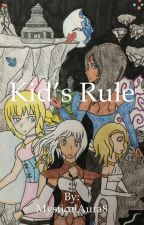 Kid's Rule by MysticalAura8