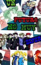 un futuro no muy esperado by Adriana_BXB