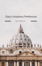 Grey's anatomy preferences + one shots  by blondejovi