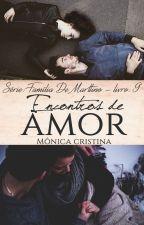 Série Família De Marttino - Encontros de Amor (Degustação) by MnicaCristina140