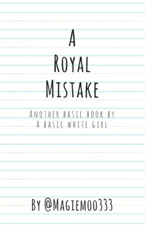 A Royal Mistake by Maggie_moo333