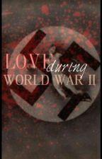 Love During World War II by warlock_rauhl